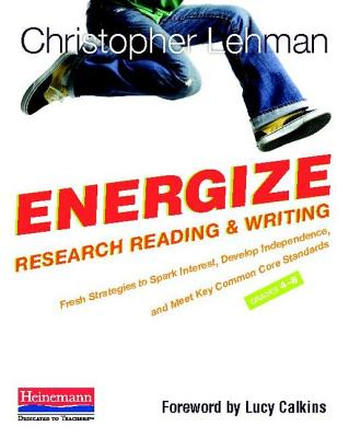 Energize Research Reading and Writing By Lehman, Christopher/ Calkins, Lucy (FRW)