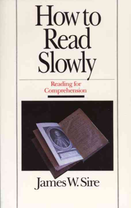 How to Read Slowly By Sire, James W.