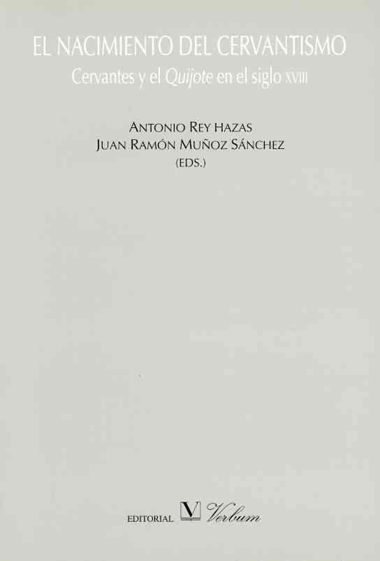 El nacimiento del cervantismo/ The Cervantismo's Birth By Hazas, Antonio Rey (EDT)